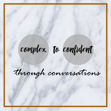 complex to confident through conversations